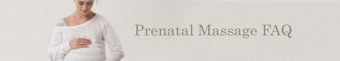 Prenatal Massage FAQ